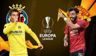 Soi kèo Villarreal vs MU, 02h00 ngày 27/5, Cúp C2 châu Âu