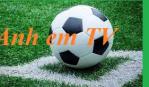 Anh em TV - Xem trực tiếp bóng đá full HD miễn phí
