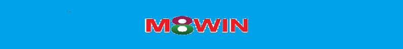 M8Win - Nhà cái cá cược trực tuyến đăng cấp | Diện mạo hoàn toàn mới 2021