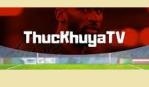 Mãn nhãn với những trận đấu đỉnh cao tại Thuckhuya.TV