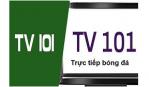 Theo dõi bóng đá trực tuyến thả ga không lo giật, lag tại TV101